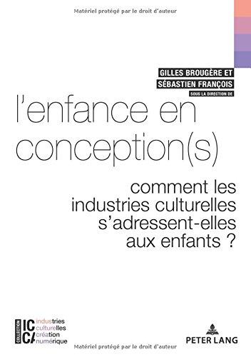L'enfance en conception(s): Comment les industries culturelles s'adressent-elles aux enfants ?