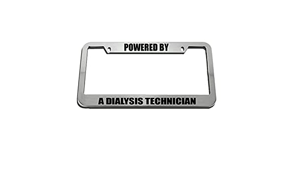 Powered By A Dialysis Technician License Plate Frame Tag Holder