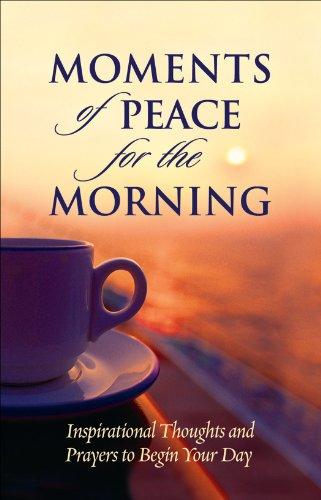 Moments of Peace for the Morning