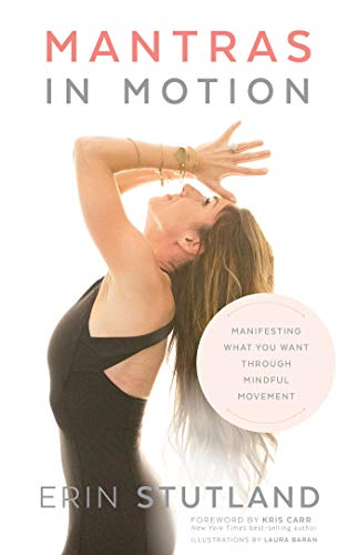 Mantras in Motion: Manifesting What You Want through Mindful Movement (How Do You Download Ca)