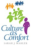 Culture As Comfort Plus MySearchLab with EText, Mahler, Sarah J., 0205886353