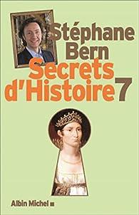 Secrets d'histoire, tome 7 par Stéphane Bern