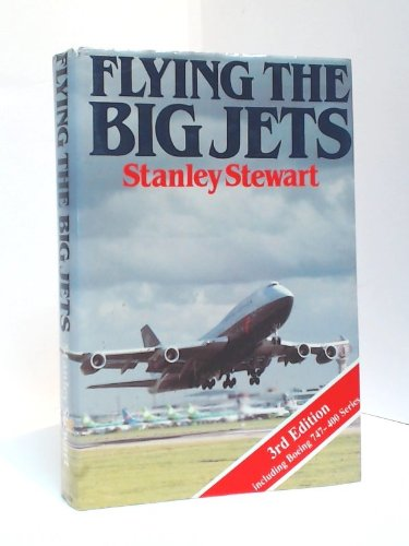 - Flying the Big Jets: All You Wanted to Know About the Jumbos but Couldn't Find a Pilot to Ask