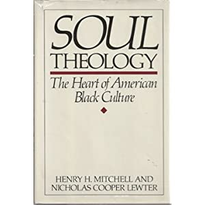 Soul Theology: The Heart of American Black Culture