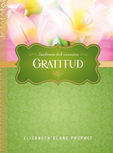 Gratitud (Jardines del Corazón nº 4) (Spanish Edition)