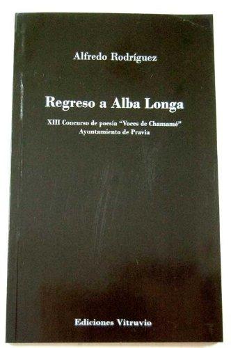Regreso a Alba longa Alfredo Rodriguez