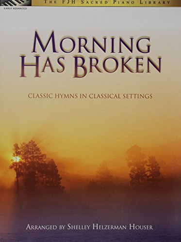 Morning Has Broken: Classic Hymns in Classical Settings