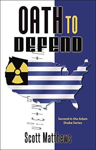 Oath To Defend (The Adam Drake Series Book ()