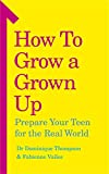How to Grow a Grown Up: Preparing your teen for the real world