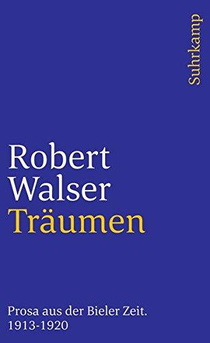 Sämtliche Werke in zwanzig Bänden: Sechzehnter Band: Träumen. Prosa aus der Bieler Zeit. 1913–1920 (suhrkamp taschenbuch)