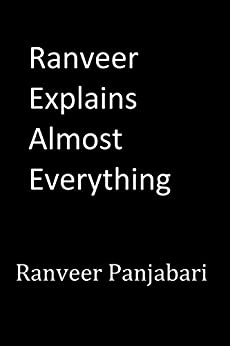 Ranveer Explains Almost Everything by [Panjabari, Ranveer]