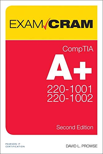 CompTIA A+ 220-1001 and 220-1002 Exam Cram (2nd Edition)