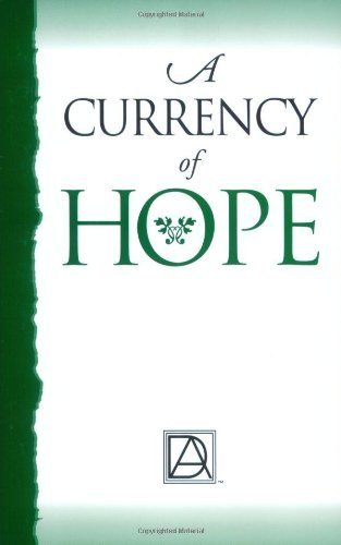 A Currency of Hope by Debtors Anonymous (1999-05-15)