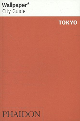 Wallpaper* City Guide Tokyo (Wallpaper City Guides)