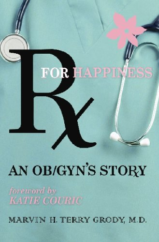 Rx for Happiness: An OB/GYN's Story