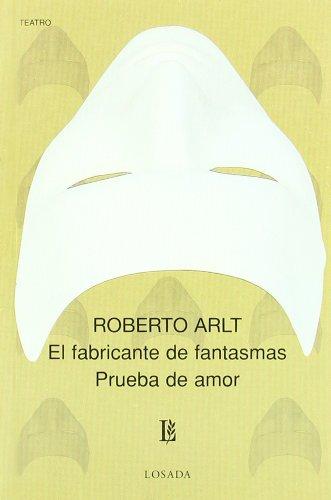 Descargar Libro Fabricante De Fantasmas, El / Prueba De Amor -671- Roberto Arlt