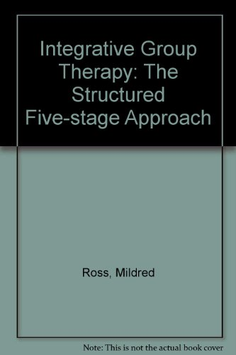 Integrative Group Therapy: The Structured Five-Stage Approach