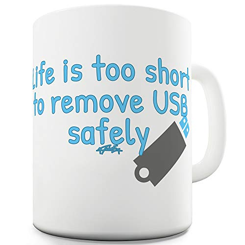 11 OZ Funny Mugs For Men Rude Life Is Too Short To Remove USB Safely (Lifes Too Short To Safely Remove Usb)