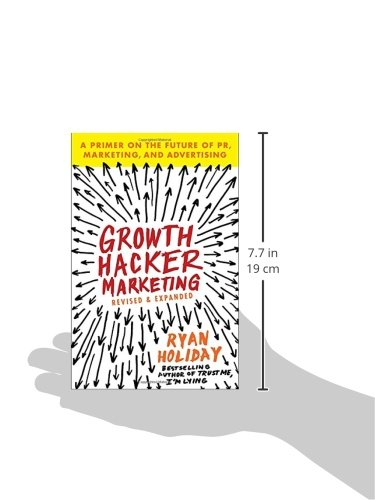 Growth Hacker Marketing. A Primer On The Future Of PR, Marketing, And Advertising: Amazon.es: Ryan Holiday: Libros en idiomas extranjeros