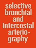 Selective Bronchial and Intercostal Arteriography, A. S. J. Botenga, 9020702378