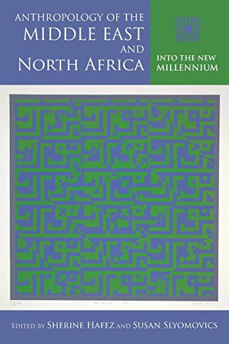 Anthropology of the Middle East and North Africa: Into the New Millennium (Public Cultures of the Middle East and North