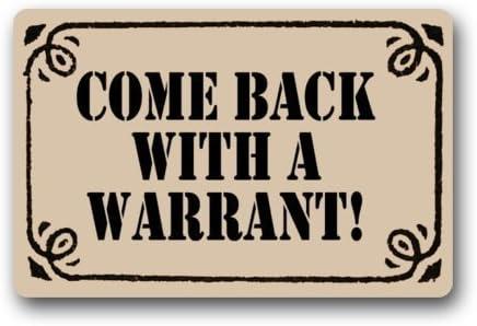 W L x 15.7 Doormat Custom Machine-Washable Door Mat Come Back with A Warrant Indoor//Outdoor Decor Rug 23.6