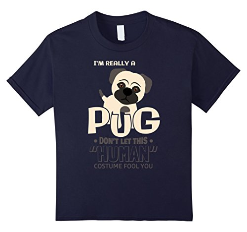 Really Scary Halloween Costumes For Girls (Kids I'm Really A Pug T-Shirt. Funny Halloween Costume Gifts 12 Navy)