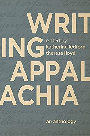Amazon.com: Writing Appalachia: An Anthology eBook: Ledford, Katherine,  Lloyd, Theresa, Stephens, Rebecca: Kindle Store