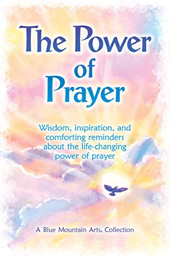 Book Cover: The Power of Prayer: Wisdom, inspiration, and comforting reminders about the life changing power of prayer