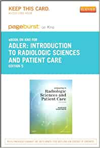 Introduction to radiologic sciences and patient care 5th edition