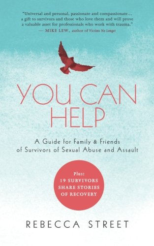 Best! You Can Help: A Guide for Family & Friends of Survivors of Sexual Abuse and Assault<br />ZIP