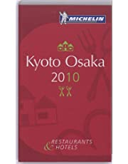 Michelin Guide 2010 Kyoto Osaka: Restaurants & Hotels