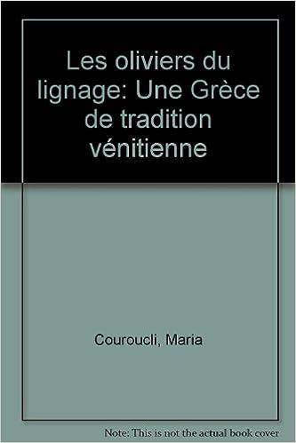 Livre Les oliviers du lignage / une grece de tradition venitienne pdf, epub