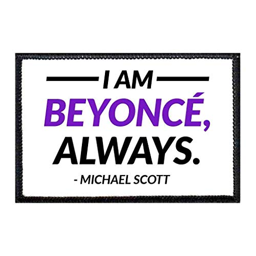 I Am Beyonce Always Morale Patch | Hook and Loop Attach for Hats, Jeans, Vest, Coat | 2x3 in | by Pull Patch