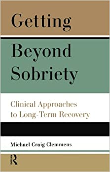 Book Getting Beyond Sobriety: Clinical Approaches to Long-Term Recovery