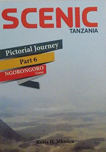 SCENIC TANZANIA: Pictorial Journey, Part 6, Ngorongoro Crater.