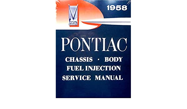 1958 Pontiac Factory Repair Service Manual For All Models