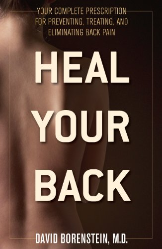Heal Your Back: Your Complete Prescription for Preventing, Treating, and Eliminating Back Pain