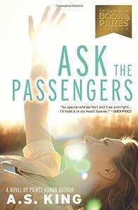 Ask the Passengers par  A. S. King