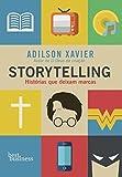 Storytelling. Histórias que Deixam Marcas