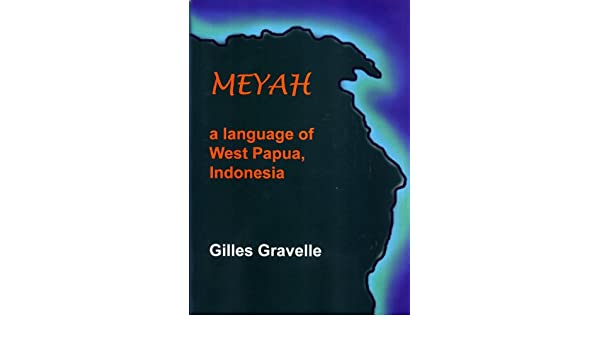 Meyah: A Language of West Papua, Indonesia (Pacific