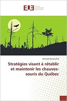 Book Stratégies visant à rétablir et maintenir les chauves-souris du Québec (Omn.Univ.Europ.) (French Edition)