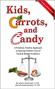 Kids, Carrots, and Candy by [Hirschmann, Jane R., Zaphiropoulos, Lela]