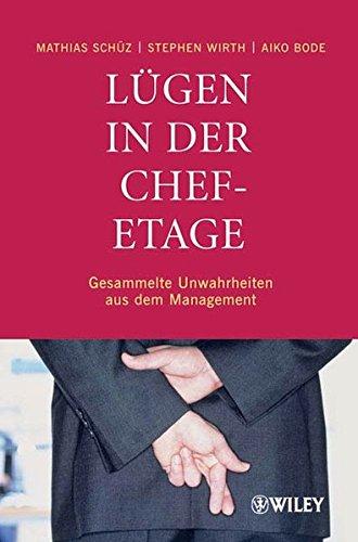 Lügen in der Chefetage: Gesammelte Unwahrheiten aus dem Management
