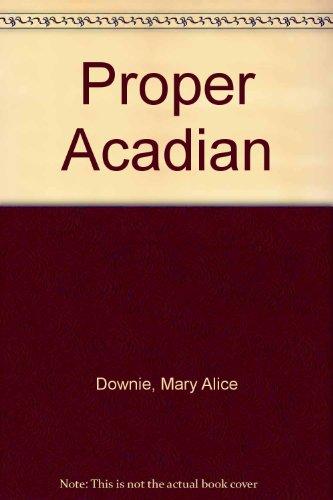Proper Acadian, A