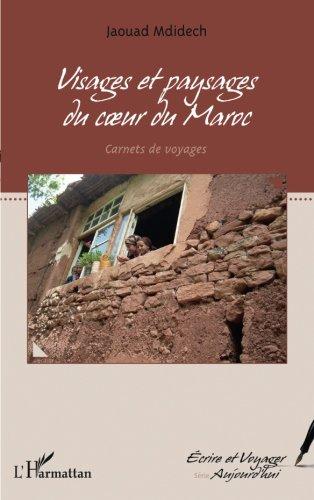 Visages et paysages du coeur du Maroc: Carnets de voyages (French Edition)