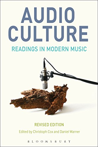 Audio Culture, Revised Edition: Readings In Modern Music