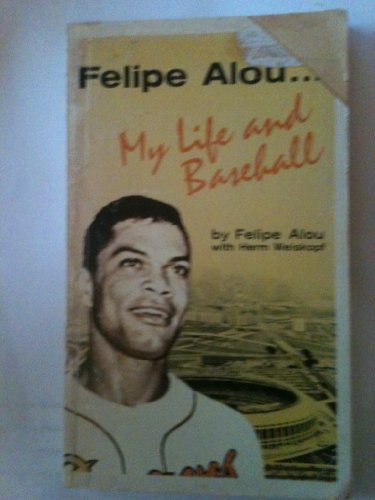 Felipe Alou ... My Life and Baseball