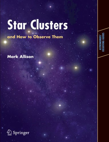Star Clusters and How to Observe Them (Astronomers' Observing Guides)