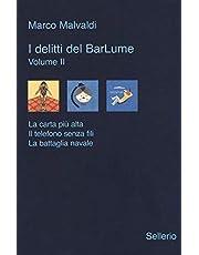 I delitti del BarLume: La carta più alta-Il telefono senza fili-La battaglia navale (Vol. 2)